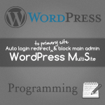 Automatic login redirect to primary site & block main site admin