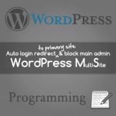 Automatic login redirect to primary site & block main site admin – WordPress MultiSite