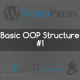 The basic OOP code structure of a WordPress Plugin – #1