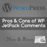 Pros and Cons of using WordPress JetPack comments on your self hosted blog