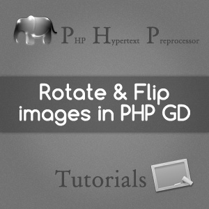 Rotate and Flip images in PHP