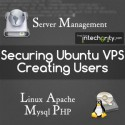 Securing your Ubuntu VPS and Creating Users – Ubuntu VPS Setup # Part1
