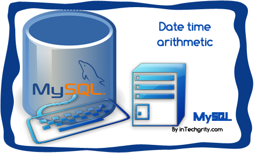 MySQL date-time arithmetic & difference with various inbuilt functions