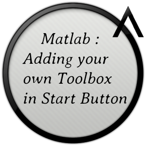 Matlab Toolbox : Adding a Toolbox to the Matlab Start Button