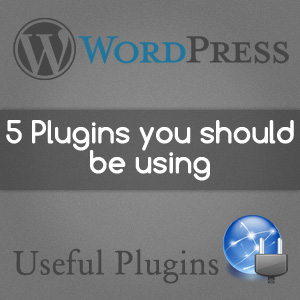 five-plugins-must-use-for-wordpress